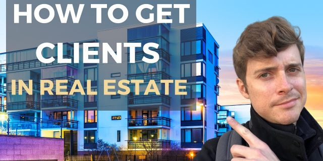 How To Get Clients in Real Estate for Beginners (How I Became a Top 10 Agent)