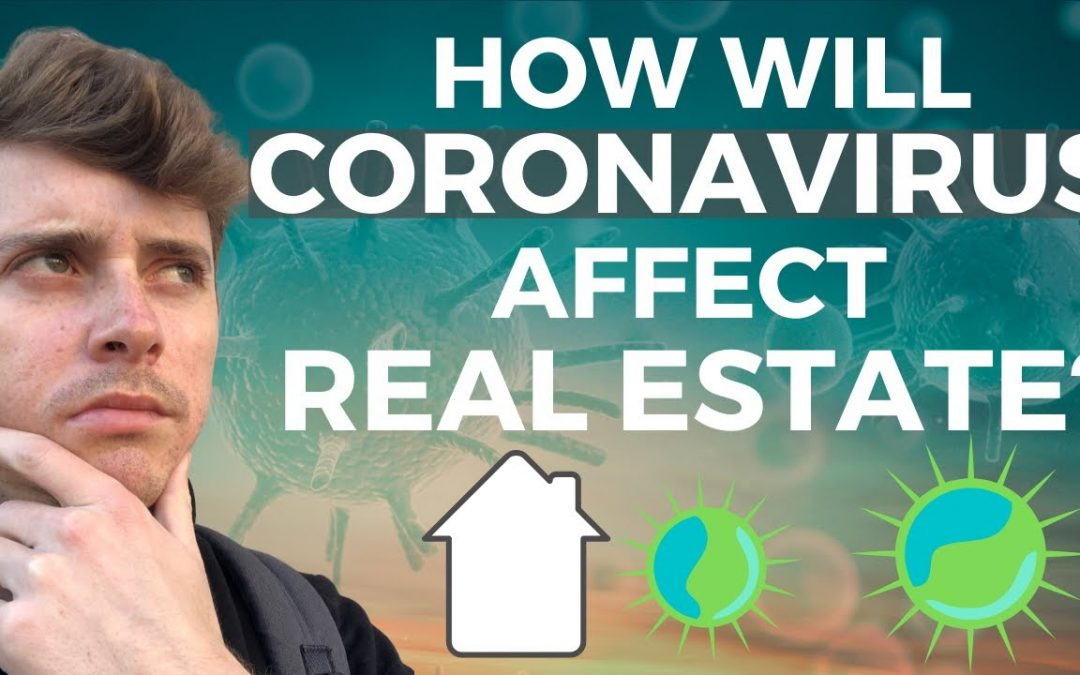 How Will Corona Virus affect Real Estate? (Facts and Fundamentals)